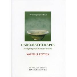 L'Aromathérapie - D. Baudoux - 223 pages